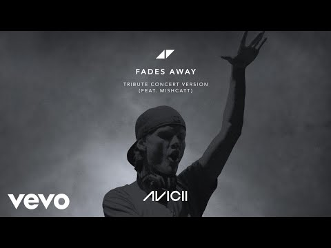 Avicii - Fades Away (Tribute Concert Version / Audio) ft. MishCatt