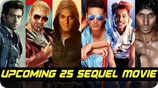 25 Upcoming Bollywood Sequels That Should Be On Every Movie Lover's Must-Watch List