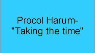 Watch Procol Harum Taking The Time video