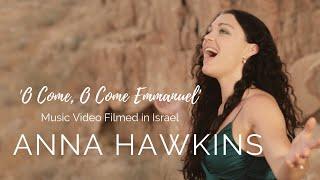 O Come O Come Emmanuel Anna Hawkins Filmed In Israel Hebrew English