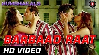 Barbaad Raat Official Video  Humshakals HD