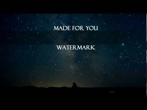 Watermark - Made For You