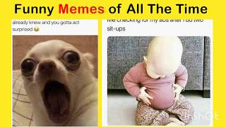 Hilarious Funny Memes That Will Make Your Day || Awesome Funny Memes Of All Time