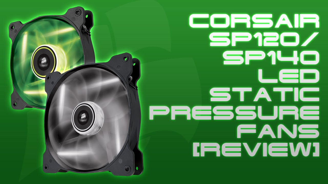 Static Pressure Blower : Corsair sp led static pressure fans review