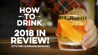 2018 Year in Review | How to Drink