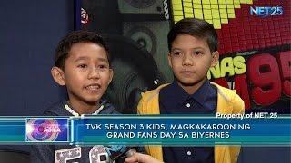 TVK season 3 kids, magkakaroon ng grand fans day sa Biyernes