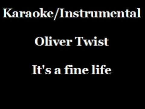 Karaoke Instrumental - Oliver Twist - It's a fine life