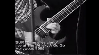 SUR - Dime Si Es Cierto - live at the Whisky A Go Go Hollywood 1995