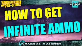 Borderlands the Pre-Sequel: How to Get Infinite Ammo for Every Gun as Nisha!