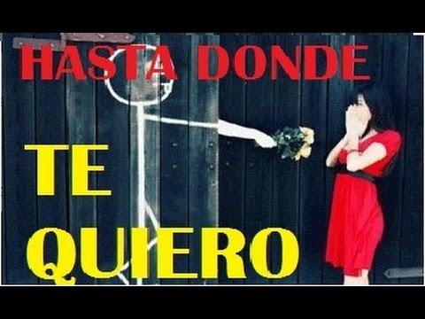 Hasta Donde Te Quiero ( La Mejor Cancion Para Dedicar)