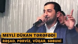 MEYLİ DÜKAN TƏRƏFƏDİ 2016 (Rəşad, Pərviz, Vüqar, Səbuhi) Meyxana