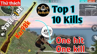[Garena Free Fire] Thử thách | Chỉ dùng Kar98k lấy 10 kills Top 1 | StarBoyVN