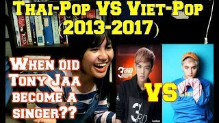 Thai-Pop VS Viet-Pop (2013-2017) REACTION