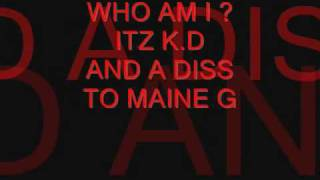MAINE G DISS...BY K.D.......REAL NIGGA SHIT****