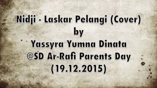 NIDJI - Laskar Pelangi (Cover) by Yassyra Yumnna Dinata @SD Ar-Rafi Parents Day (19.12.215)