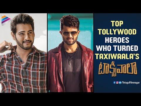 Top Tollywood Heroes Who Turned Taxiwaalas | Vijay Deverakonda | Taxiwaala 2018 Latest Telugu Movie