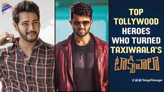 Top Tollywood Heroes Who Turned Taxiwaalas | Vijay Deverakonda | Taxiwaala 2018 Latest Telugu Movie