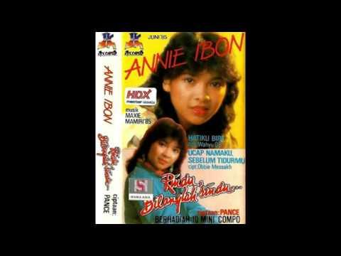 Annie Ibon - Ucap Namaku Sebelum Tidurmu