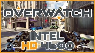 OVERWATCH  on Intel HD 4600 graphics | Low End PC Frame Rate