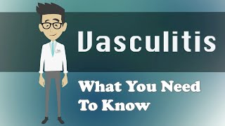 Vasculitis - What You Need To Know
