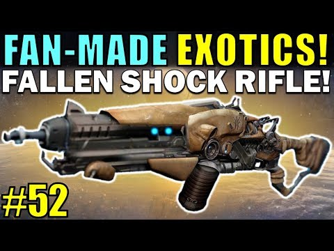 Destiny: FAN-MADE EXOTICS!   FALLEN SHOCK RIFLE!   Submit YOUR Exotic Idea!   Part 52