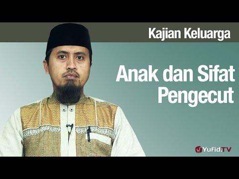Fiqih Pendidikan Anak: Anak Dan Sifat Pengecut - Ustadz Abdullah Zaen,  MA