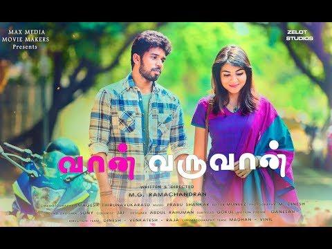 Vaan Varuvaan - New Tamil Short Film 2017 || by M.G. Ramachandran
