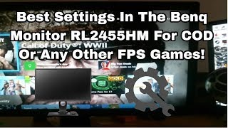 Best Settings In The Benq Monitor RL2455HM For COD Or Any Other FPS Games!