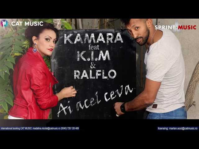 Kamara feat K.I.M & Ralflo - Ai acel ceva (Official Single)