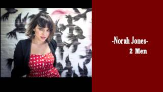 Watch Norah Jones 2 Men video