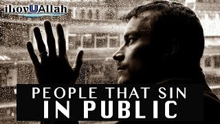 People That Sin In Public | Mufti Menk