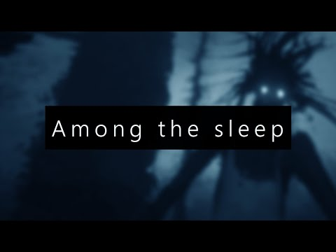 Among The Sleep - HD FR - PEUR COMME UN BEBE !!! + [Liens Descriptions]