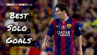 Lionel Messi ? Best Solo Goals   HD