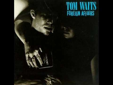 Tom Waits-Foreign Affairs
