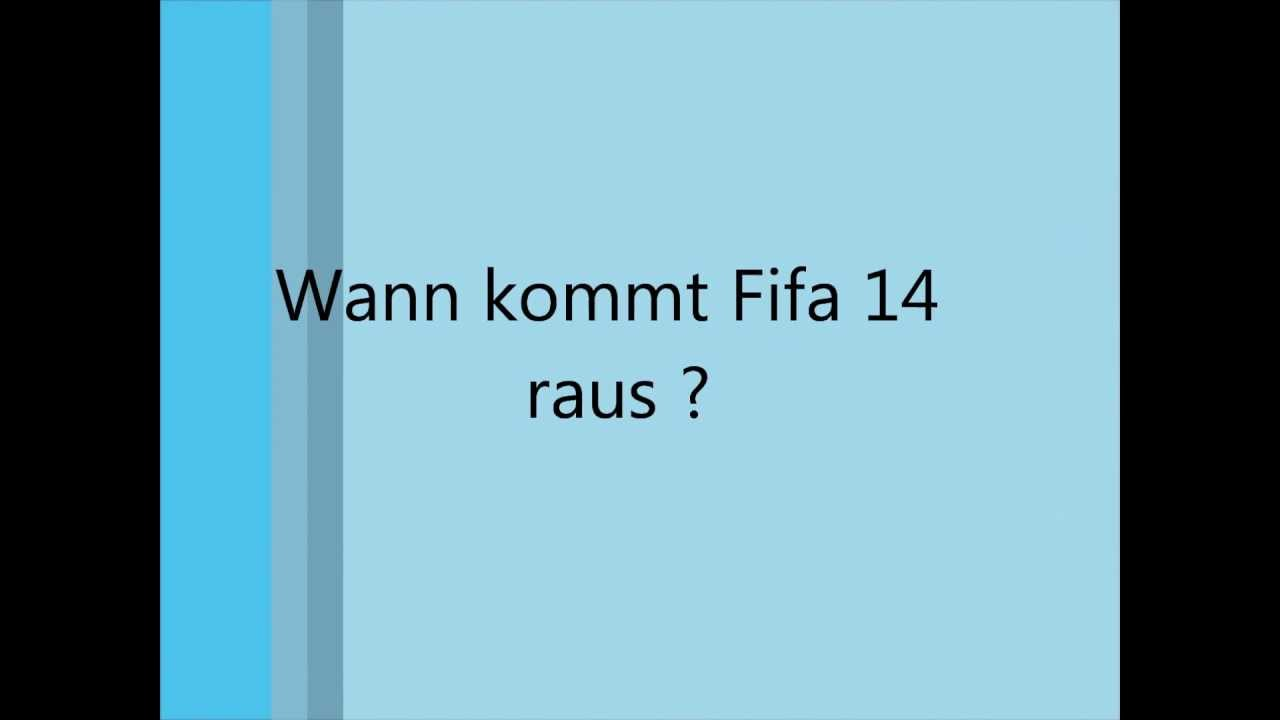 wann kommt fifa 14 raus youtube. Black Bedroom Furniture Sets. Home Design Ideas