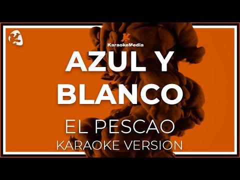 El Pescao - Azul Y Blanco (Karaoke)