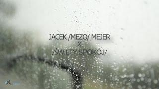 Jacek MEZO Mejer - ŚWIĘTY SPOKÓJ - oficjalny teledysk