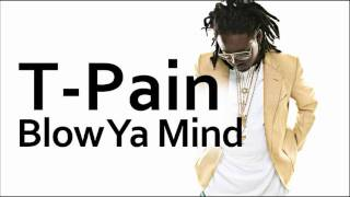 T-Pain ~ Blow Ya Mind