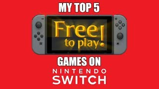 My Top 5 Free To Play Games On Nintendo Switch