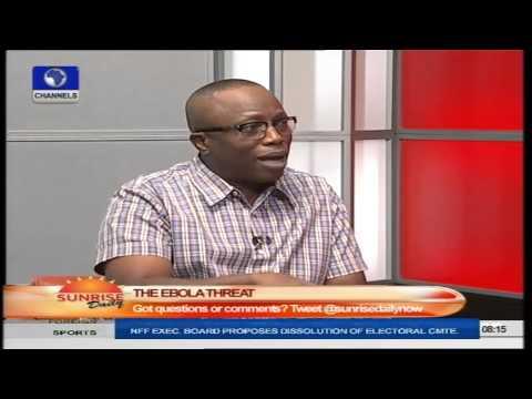 Sunrise Daily: Commissioner For Special Duties Speaks On Ebola Virus PT1