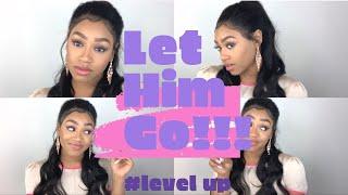 LET HIM GO!!!!! |AshaC