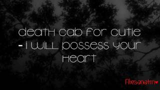 Watch Death Cab For Cutie I Will Possess Your Heart video