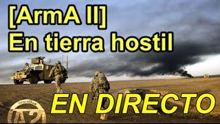 [ArmA II] En tierra hostil - En directo multicamara