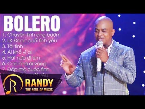 RANDY 2017 ‣ Liên Khúc Nhạc Vàng Bolero Hay Nhất 2017