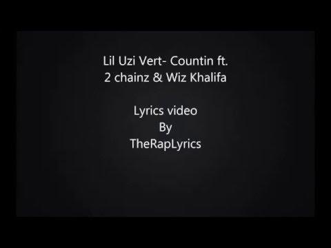 Lil Uzi Vert - Countin Ft. 2 Chainz & Wiz Khalifa (Lyrics)