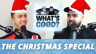 The Christmas Special! (What's Good Full Podcast)
