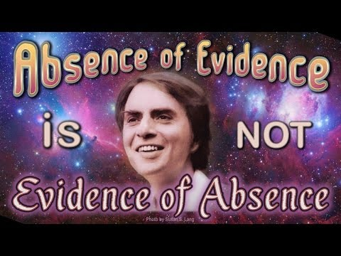 Sagan Defended: Absence of Evidence is NOT Evidence of Absence