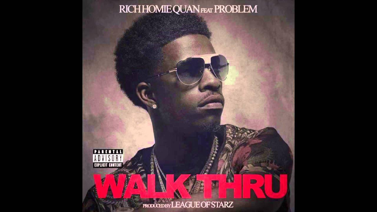 Rich Homie Quan Walk Thru Wallpaper Walk Thru by Rich Homie Quan