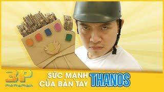 Phở 3P - Phở Phá Phách | Sức Mạnh Bàn Tay Thanos | Phở Đặc Biệt 2018