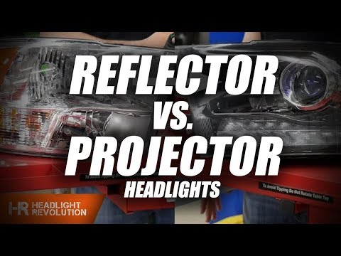 Difference between Projector and Reflector Headlights - What's the big deal?